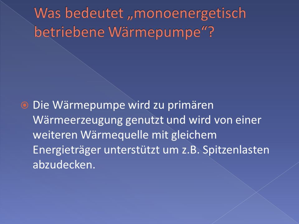 "Was bedeutet ""monoenergetisch betriebene Wärmepumpe"