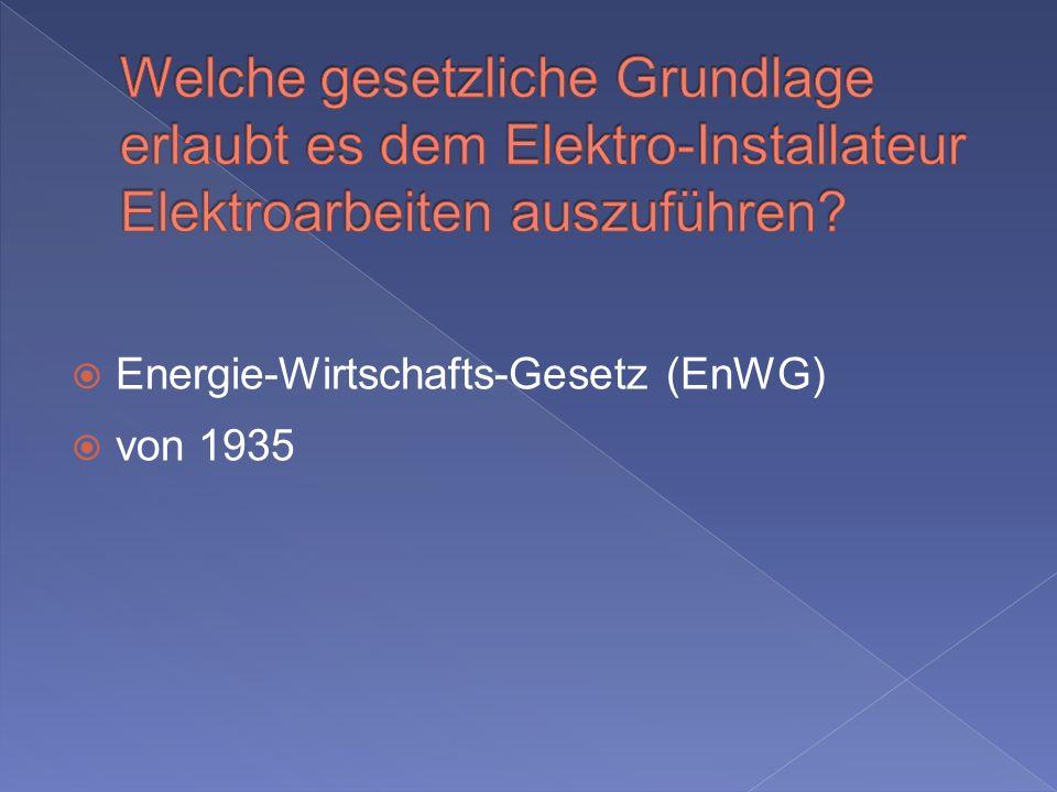 Welche gesetzliche Grundlage erlaubt es dem Elektro-Installateur Elektroarbeiten auszuführen