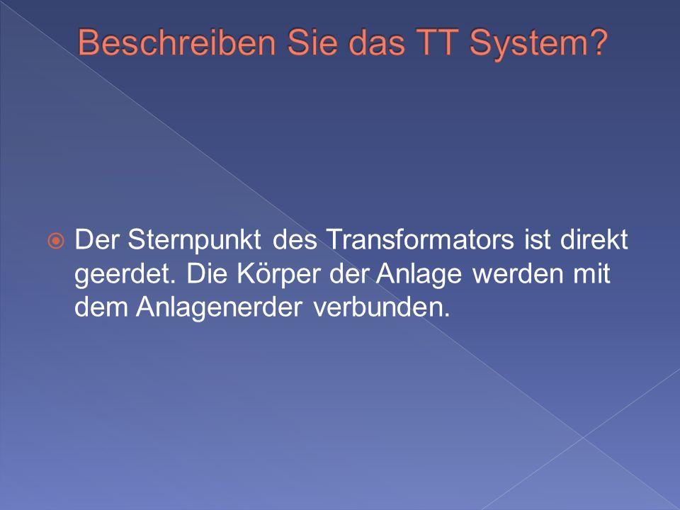 Beschreiben Sie das TT System