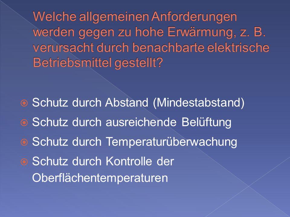Welche allgemeinen Anforderungen werden gegen zu hohe Erwärmung, z. B