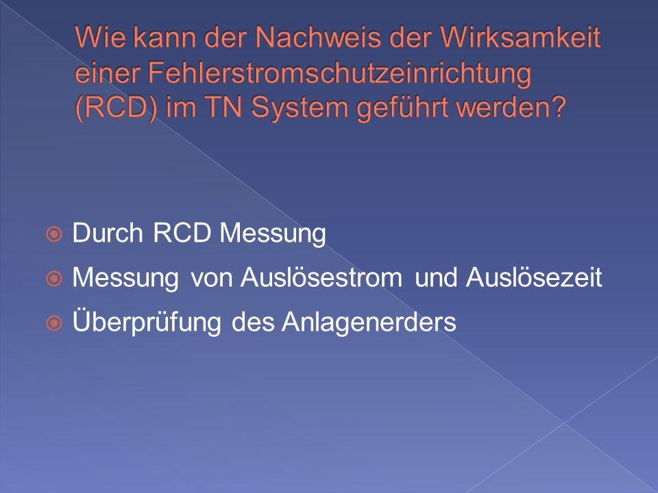 Wie kann der Nachweis der Wirksamkeit einer Fehlerstromschutzeinrichtung (RCD) im TN System geführt werden