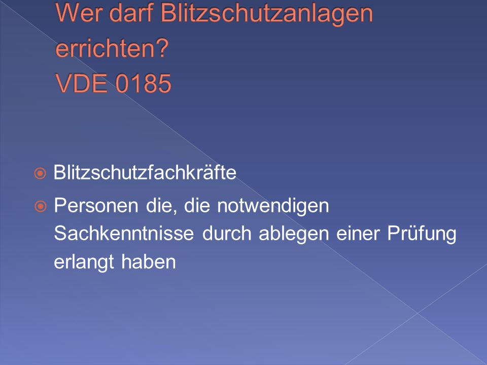 Wer darf Blitzschutzanlagen errichten VDE 0185