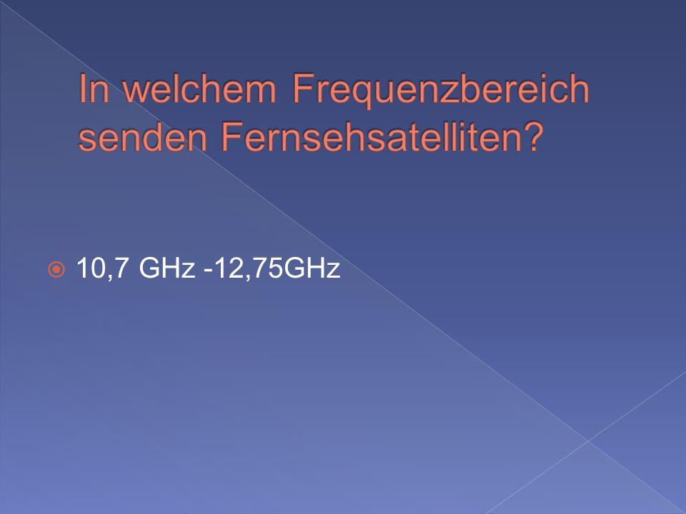 In welchem Frequenzbereich senden Fernsehsatelliten