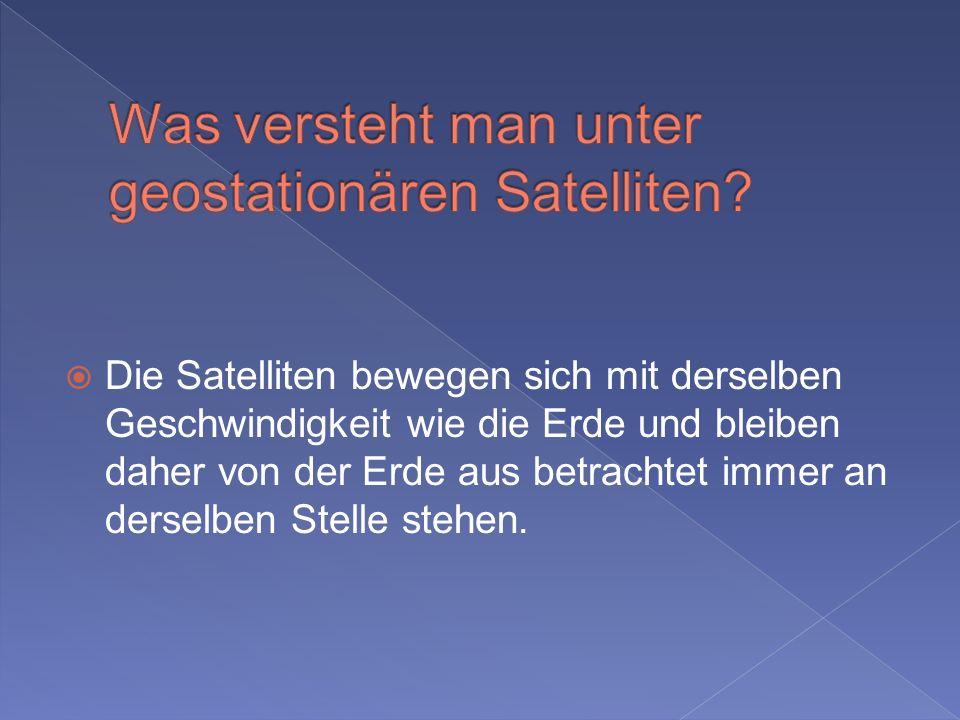 Was versteht man unter geostationären Satelliten