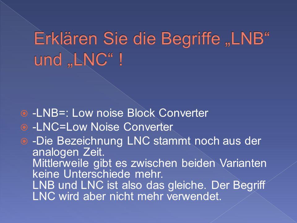 """Erklären Sie die Begriffe """"LNB und """"LNC !"""