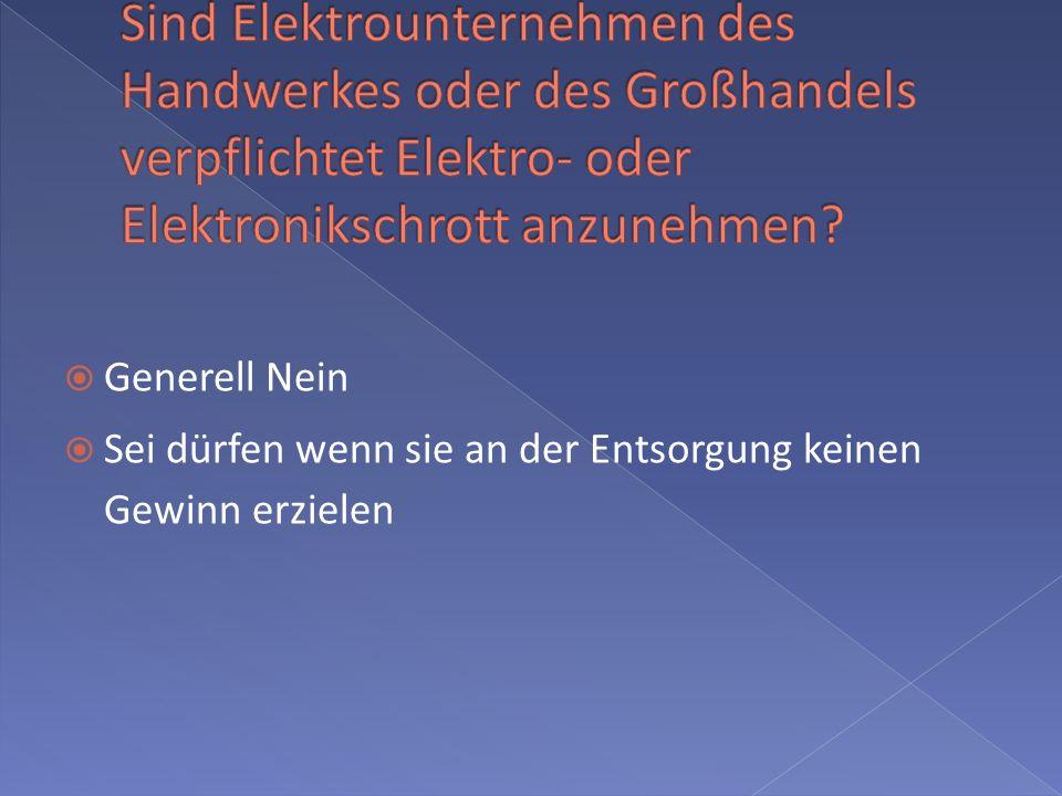 Sind Elektrounternehmen des Handwerkes oder des Großhandels verpflichtet Elektro- oder Elektronikschrott anzunehmen
