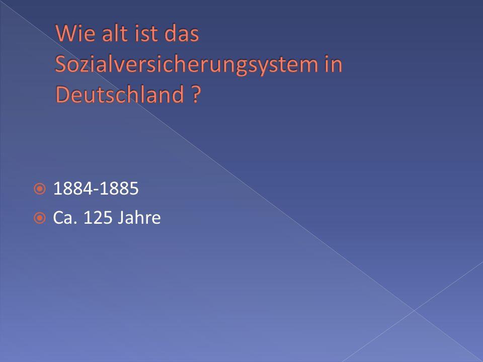 Wie alt ist das Sozialversicherungsystem in Deutschland