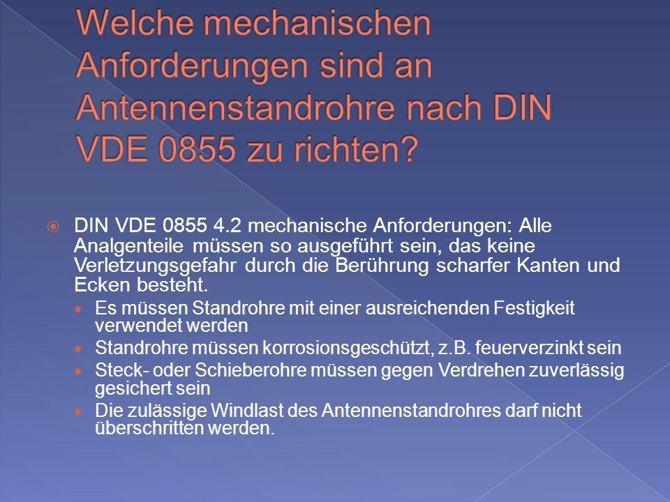 Welche mechanischen Anforderungen sind an Antennenstandrohre nach DIN VDE 0855 zu richten