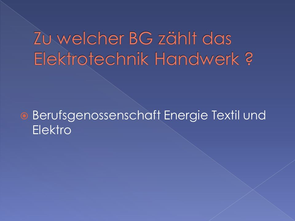 Zu welcher BG zählt das Elektrotechnik Handwerk