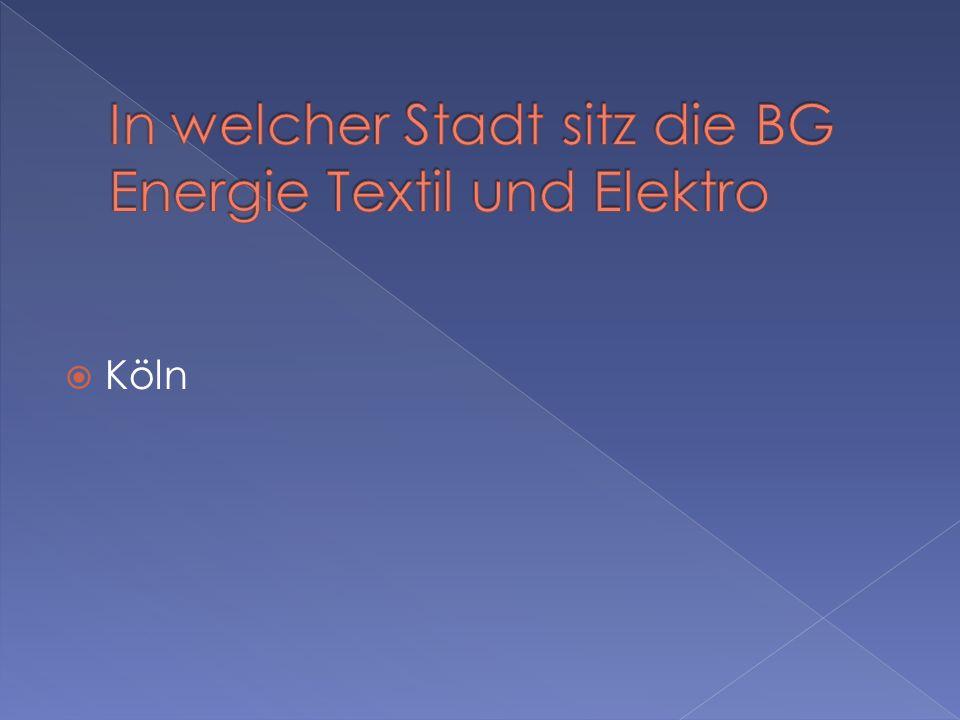 In welcher Stadt sitz die BG Energie Textil und Elektro