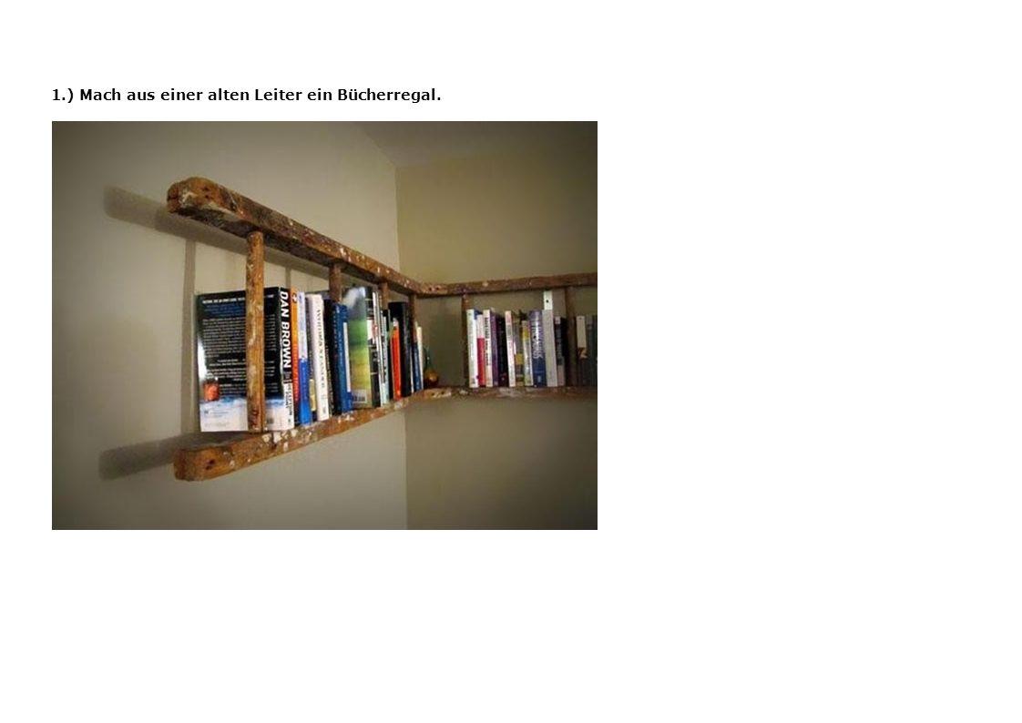 1.) Mach aus einer alten Leiter ein Bücherregal.
