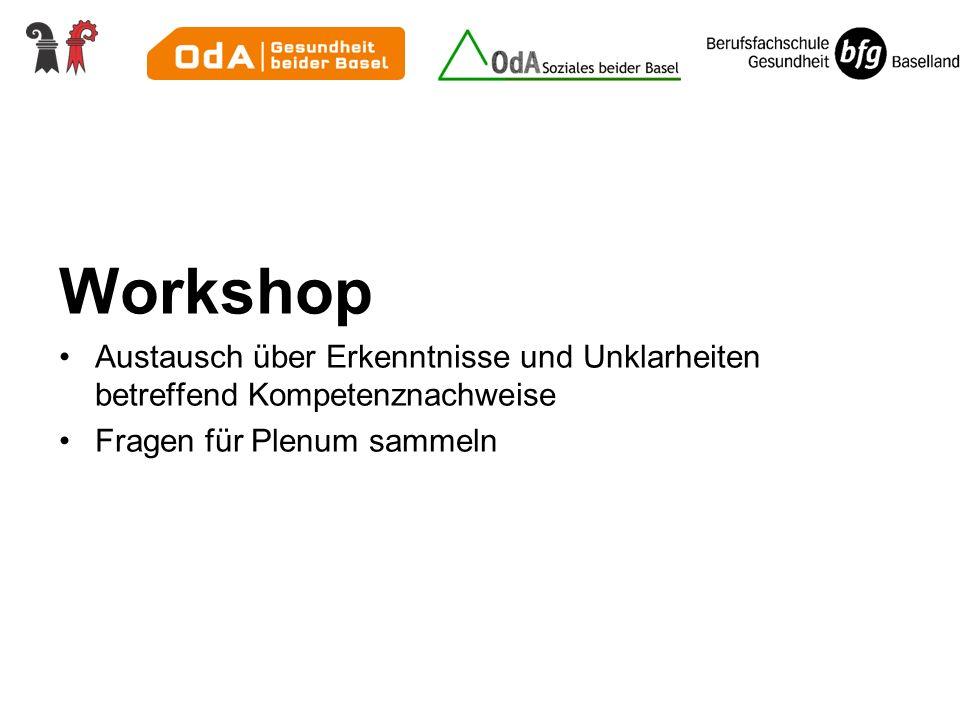 Workshop Austausch über Erkenntnisse und Unklarheiten betreffend Kompetenznachweise.