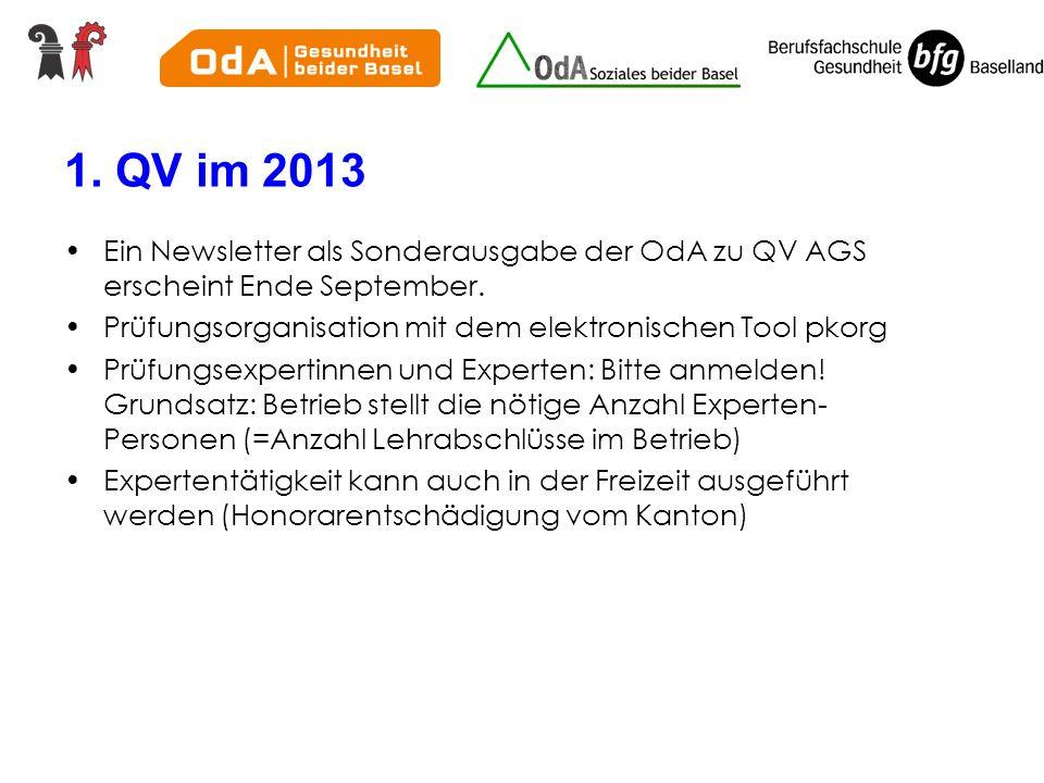 1. QV im 2013 Ein Newsletter als Sonderausgabe der OdA zu QV AGS erscheint Ende September. Prüfungsorganisation mit dem elektronischen Tool pkorg.