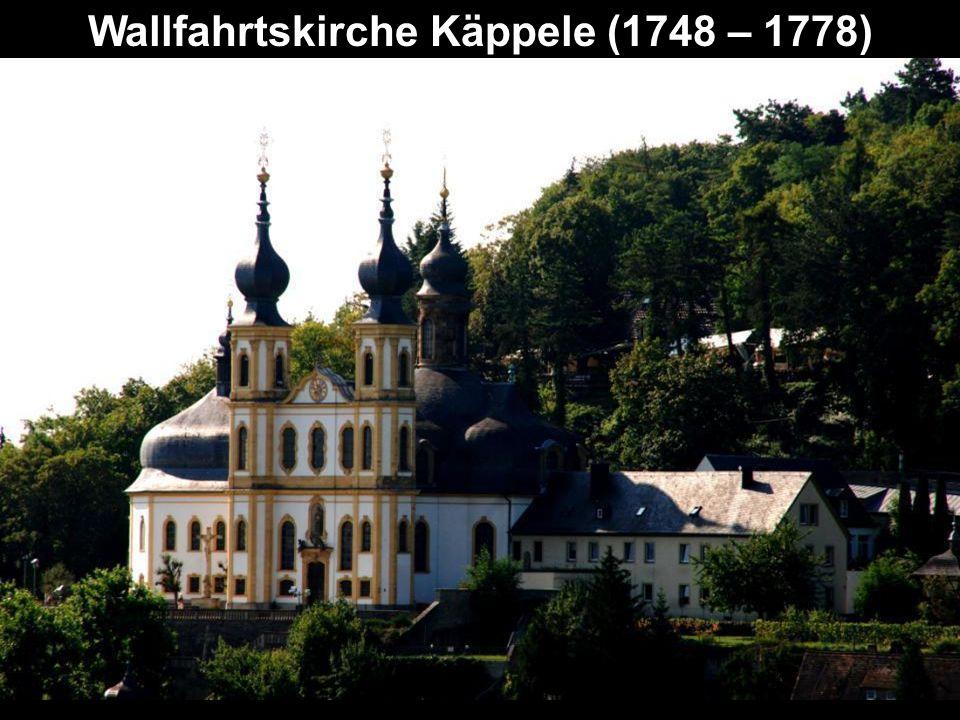 Wallfahrtskirche Käppele (1748 – 1778)