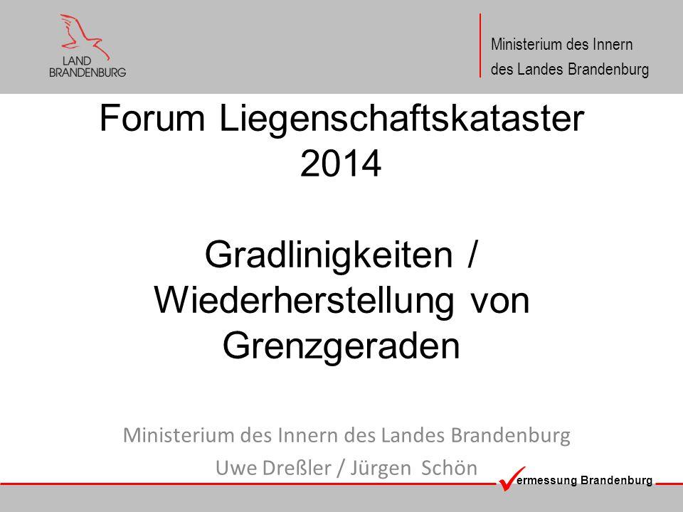 Forum Liegenschaftskataster 2014 Gradlinigkeiten / Wiederherstellung von Grenzgeraden