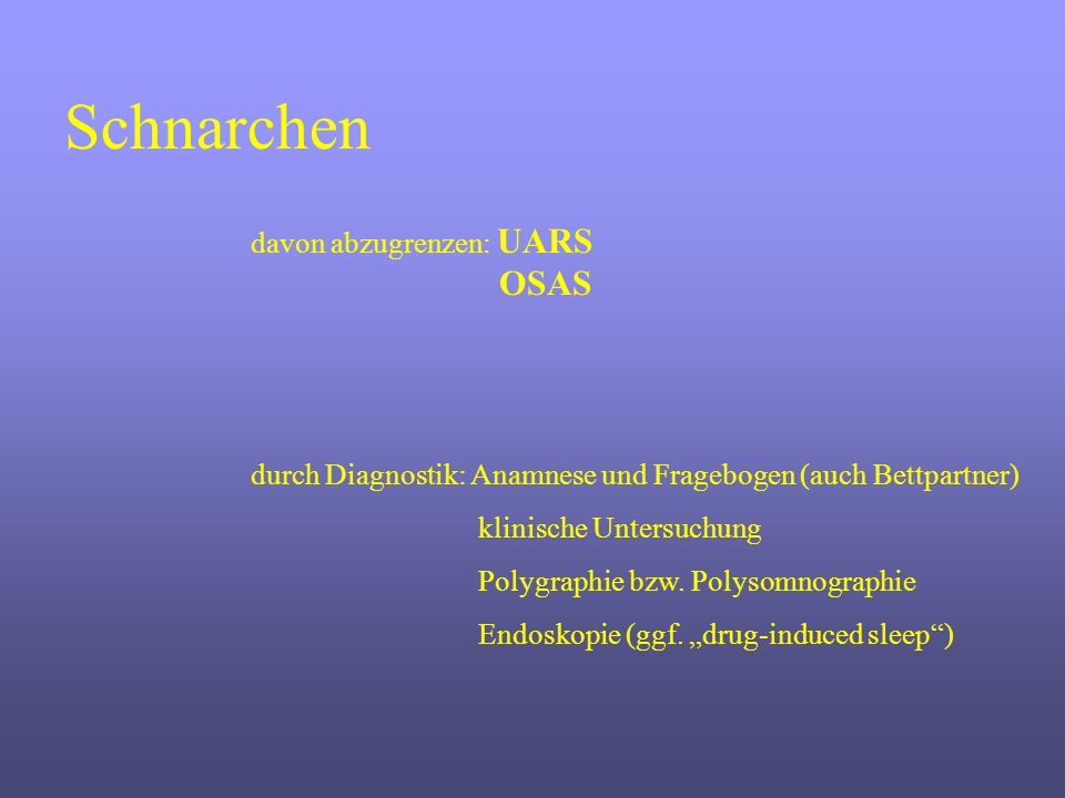 Schnarchen davon abzugrenzen: UARS OSAS
