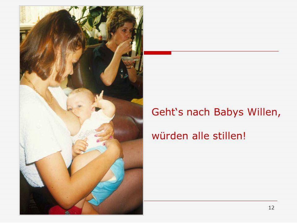 Geht's nach Babys Willen,