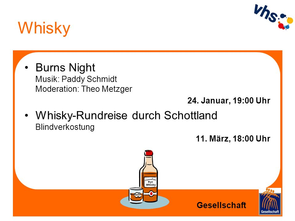 Whisky Burns Night Musik: Paddy Schmidt Moderation: Theo Metzger