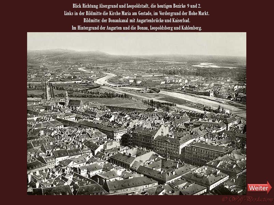 Bildmitte: der Donaukanal mit Augartenbrücke und Kaiserbad.