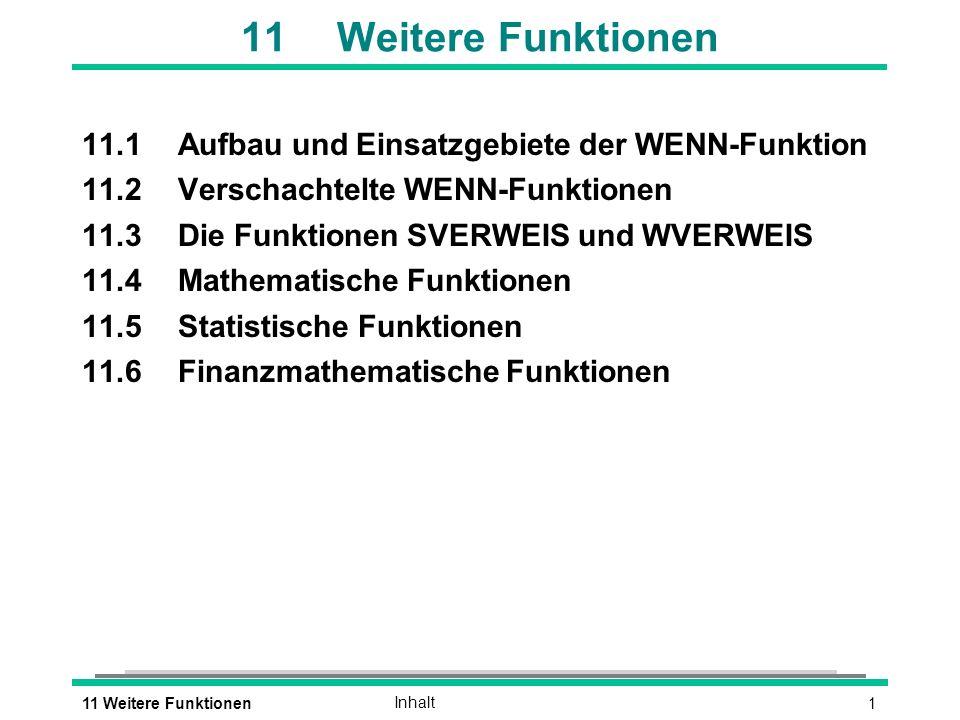11 Weitere Funktionen 11.1 Aufbau und Einsatzgebiete der WENN-Funktion