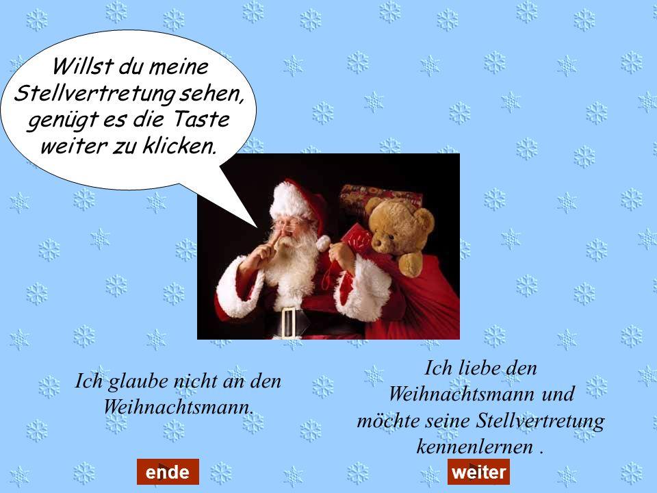 Ich glaube nicht an den Weihnachtsmann.