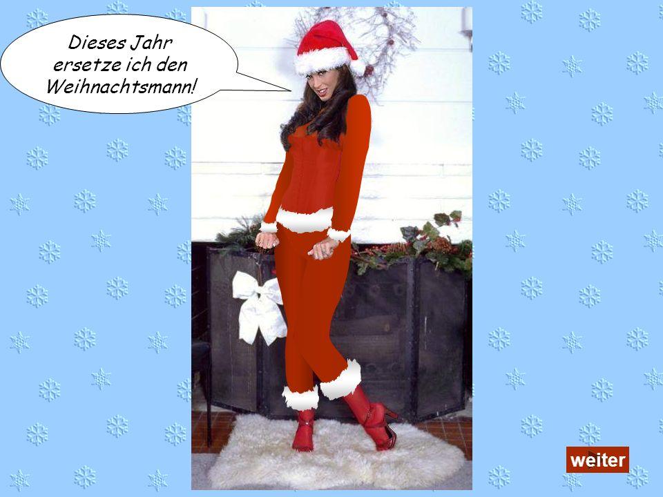 Dieses Jahr ersetze ich den Weihnachtsmann!