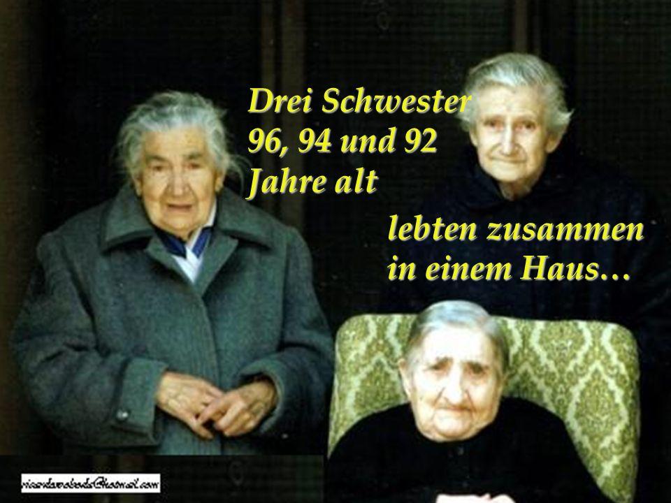 Drei Schwester 96, 94 und 92 Jahre alt