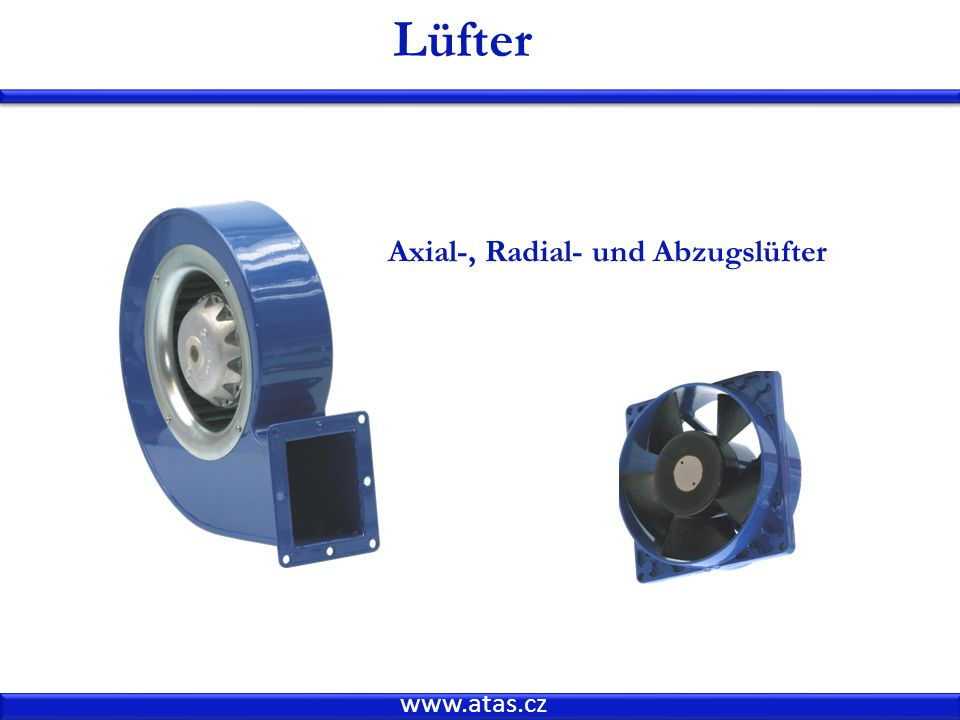 Lüfter Axial-, Radial- und Abzugslüfter www.atas.cz
