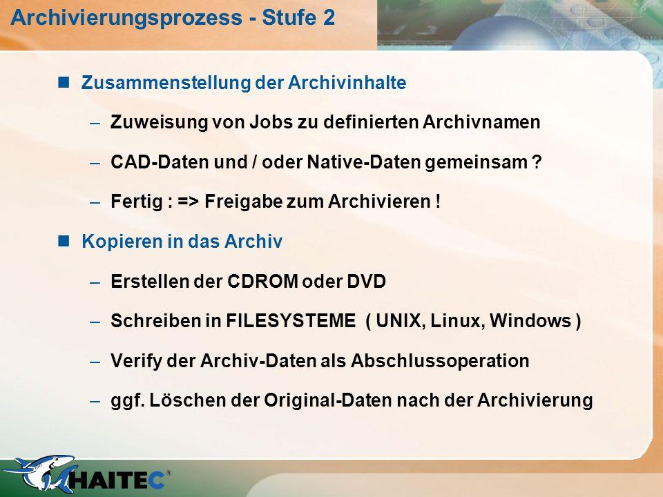 Archivierungsprozess - Stufe 2