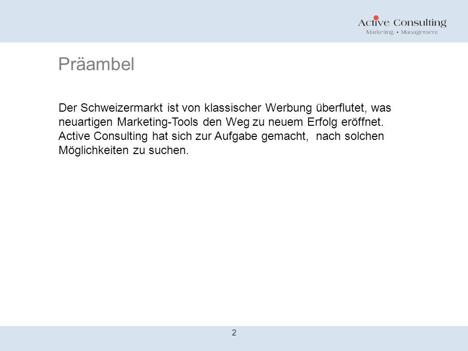 Präambel Der Schweizermarkt ist von klassischer Werbung überflutet, was neuartigen Marketing-Tools den Weg zu neuem Erfolg eröffnet.
