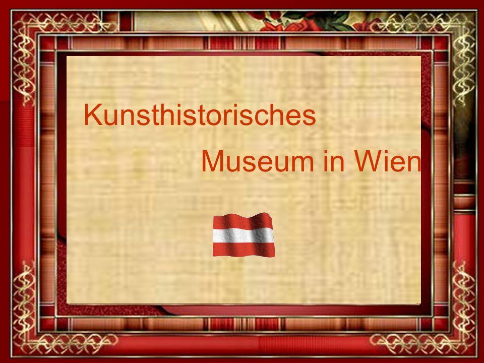 Kunsthistorisches Museum in Wien Kunsthistorisches Museum in Wien