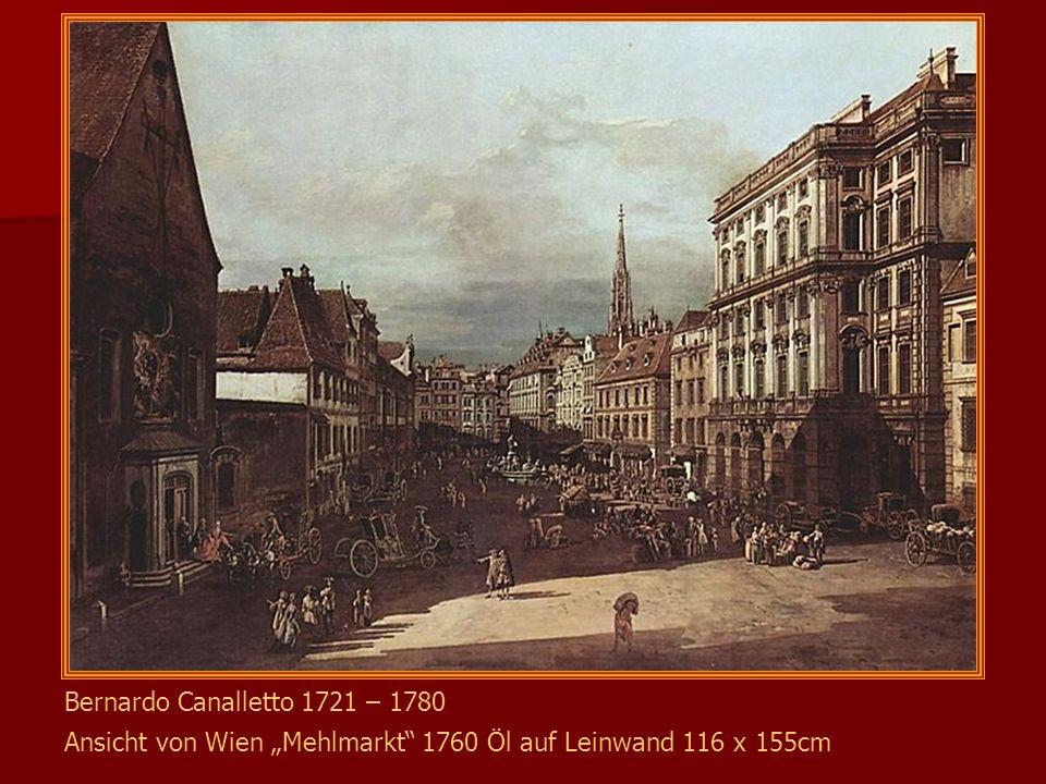 """Ansicht von Wien """"Mehlmarkt 1760 Öl auf Leinwand 116 x 155cm"""