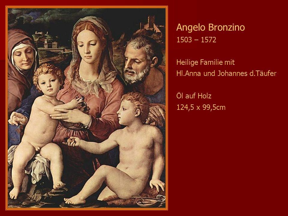 Angelo Bronzino 1503 – 1572 Heilige Familie mit