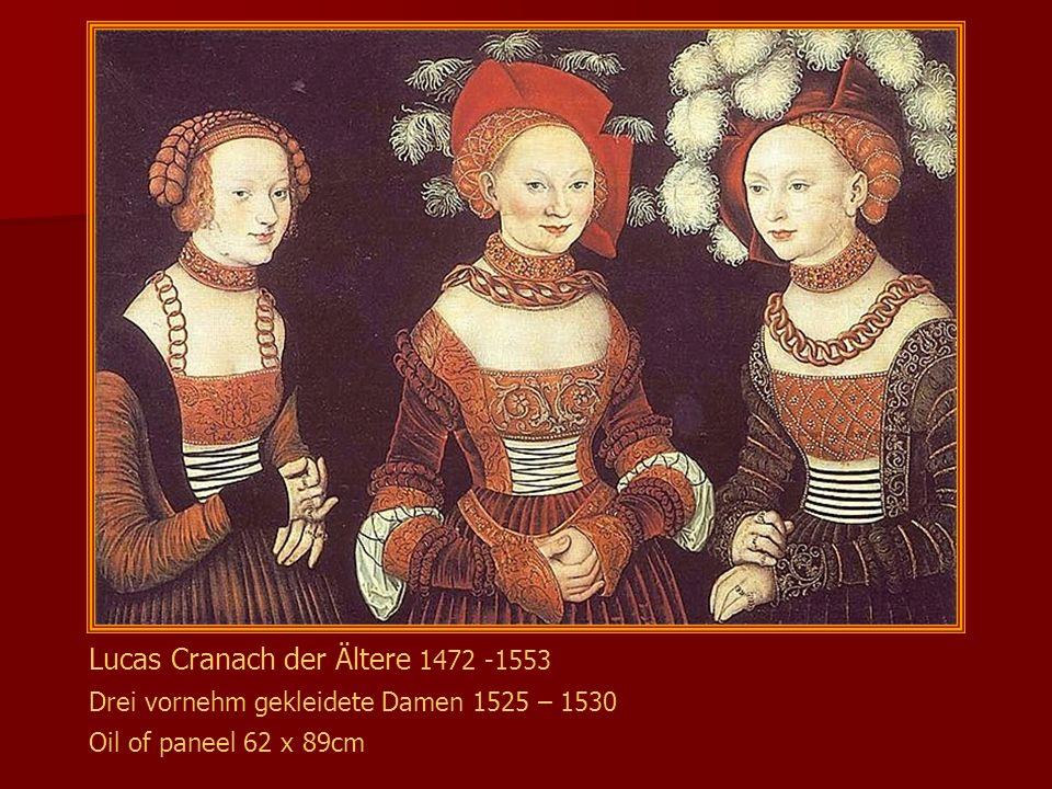 Lucas Cranach der Ältere 1472 -1553