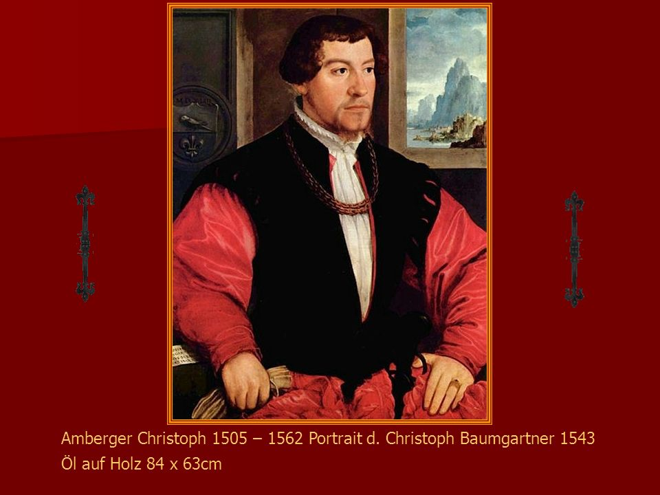 Amberger Christoph 1505 – 1562 Portrait d. Christoph Baumgartner 1543