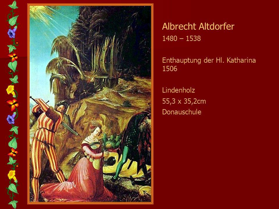 Albrecht Altdorfer 1480 – 1538 Enthauptung der Hl. Katharina 1506