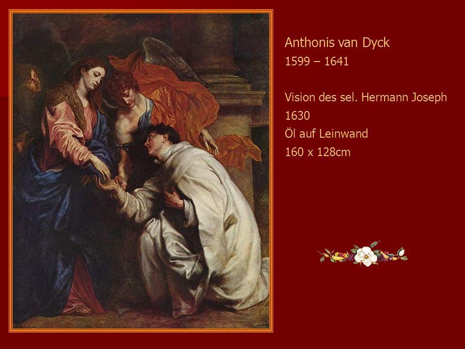 Anthonis van Dyck 1599 – 1641 Vision des sel. Hermann Joseph 1630