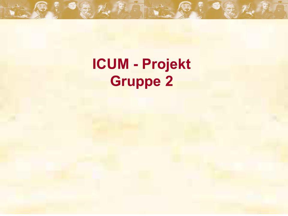 ICUM - Projekt Gruppe 2