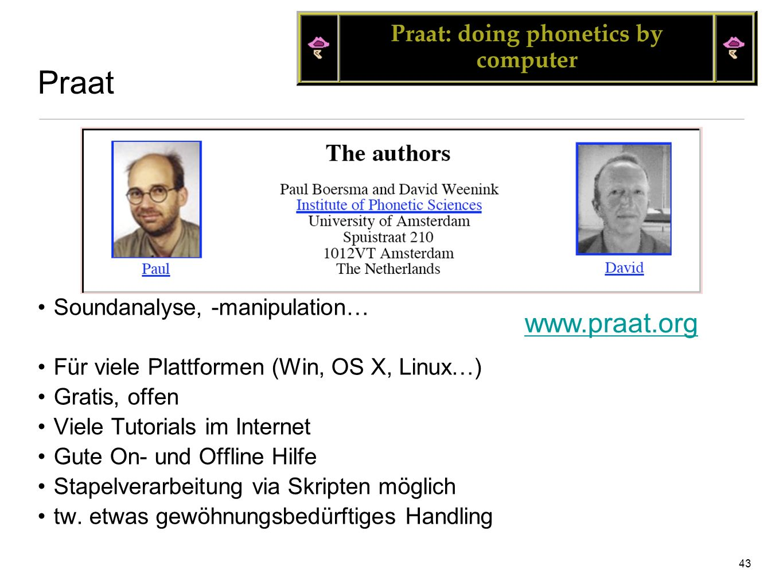 Praat www.praat.org Soundanalyse, -manipulation…