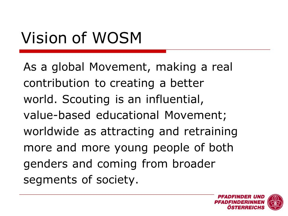 Vision of WOSM As a global Movement, making a real