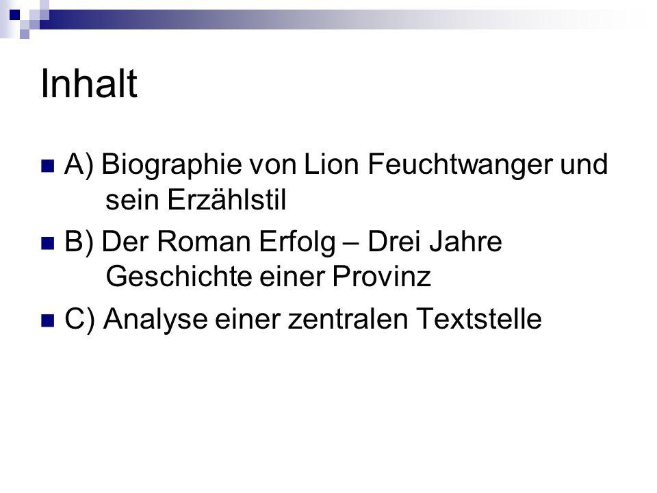 Inhalt A) Biographie von Lion Feuchtwanger und sein Erzählstil