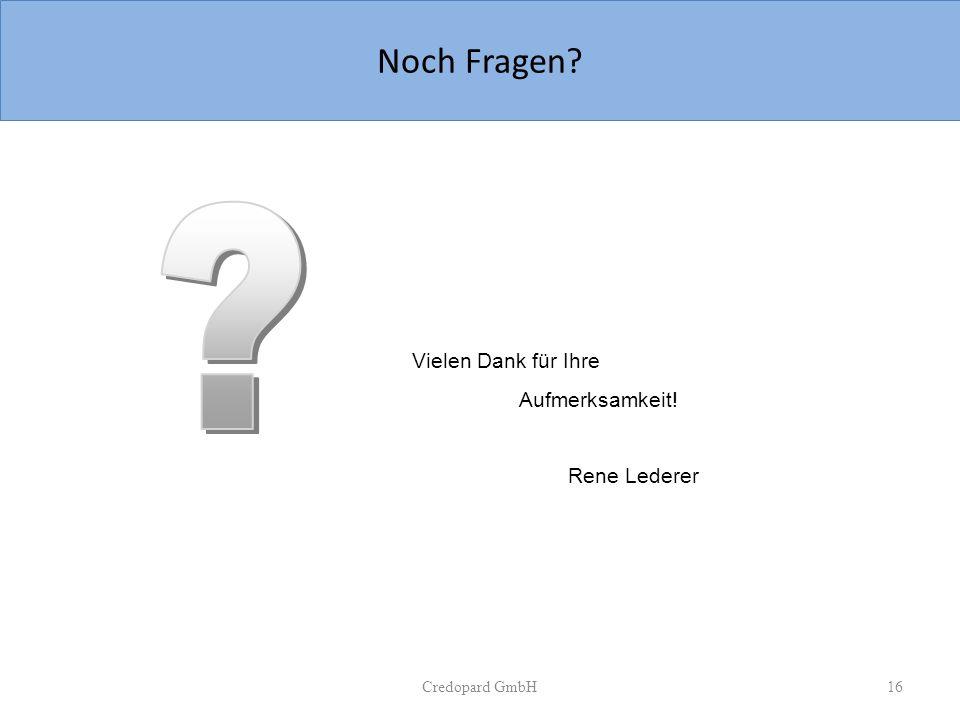 Noch Fragen Vielen Dank für Ihre Aufmerksamkeit! Rene Lederer