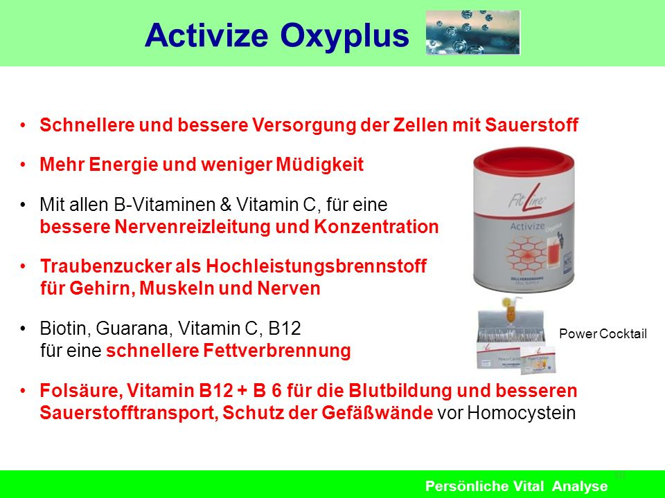 Activize Oxyplus Schnellere und bessere Versorgung der Zellen mit Sauerstoff. Mehr Energie und weniger Müdigkeit.