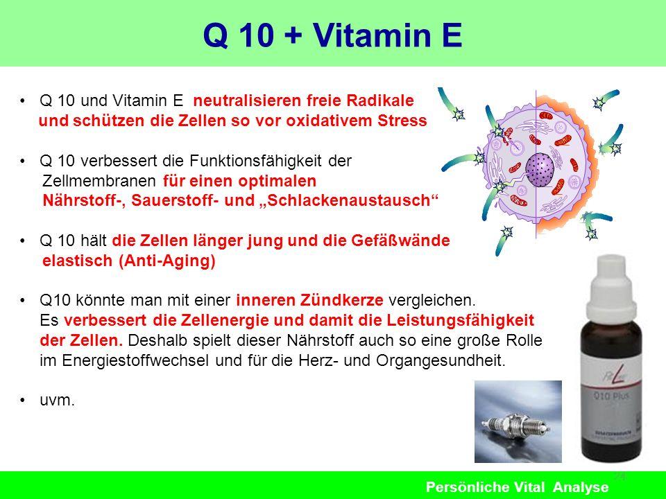 Q 10 + Vitamin E Q 10 und Vitamin E neutralisieren freie Radikale