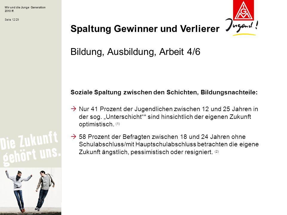 Spaltung Gewinner und Verlierer Bildung, Ausbildung, Arbeit 4/6