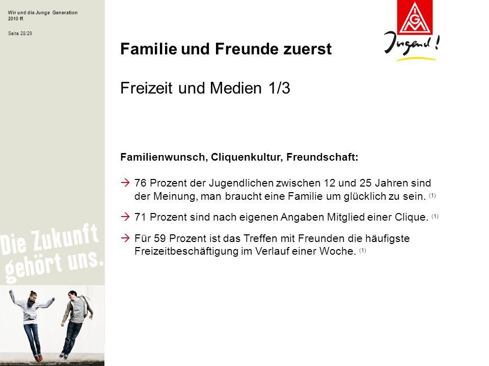 Familie und Freunde zuerst Freizeit und Medien 1/3