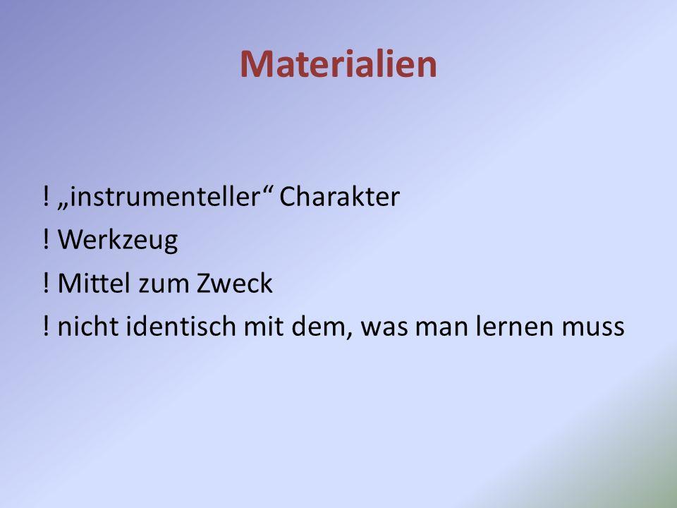 "Materialien ! ""instrumenteller Charakter ! Werkzeug"