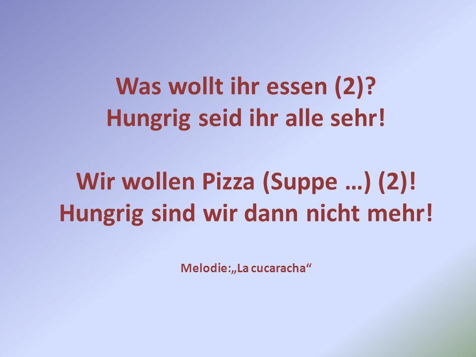 Was wollt ihr essen (2). Hungrig seid ihr alle sehr