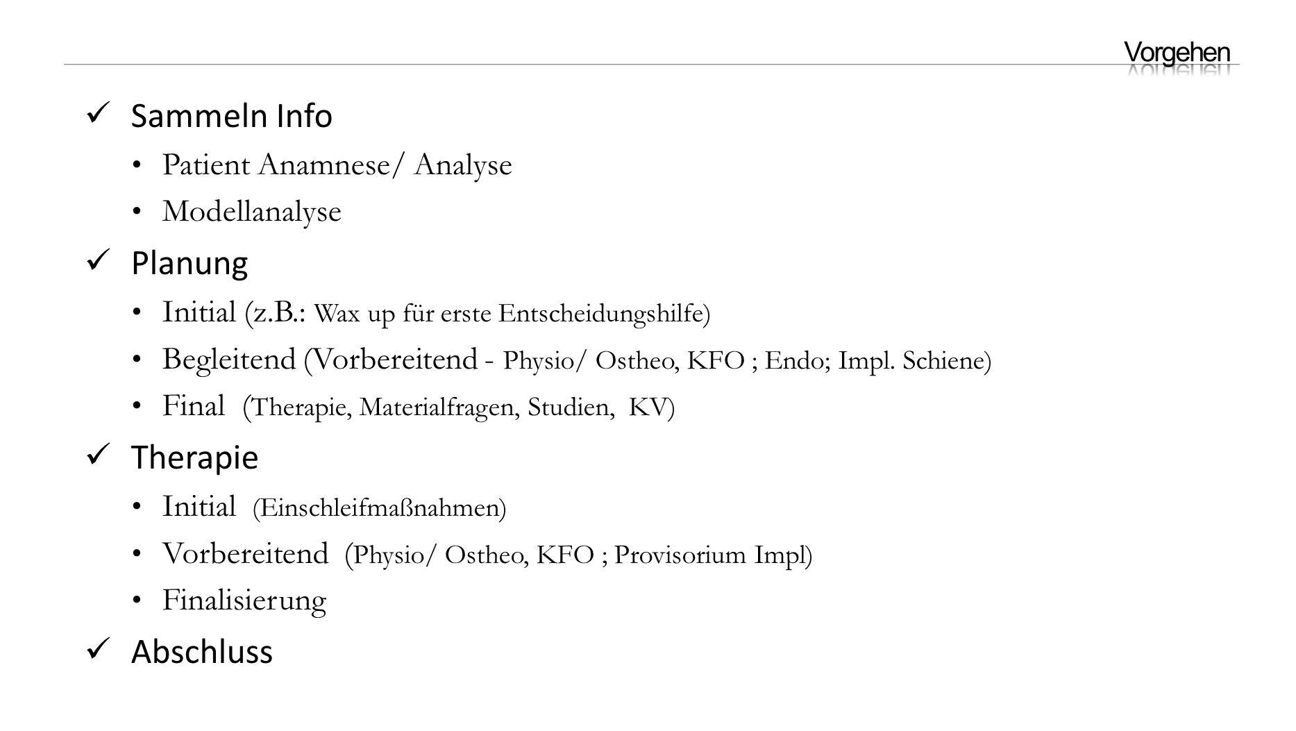 Sammeln Info Planung Therapie Abschluss Patient Anamnese/ Analyse