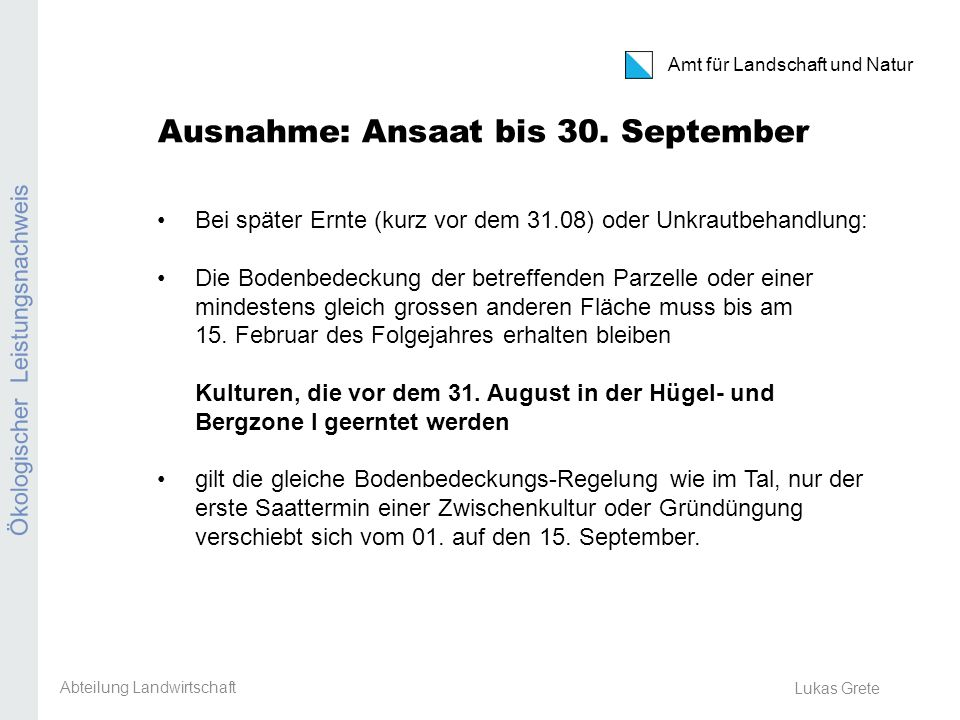 Ausnahme: Ansaat bis 30. September
